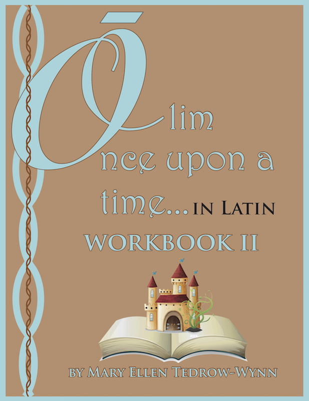 Olim, Once Upon a Time, In Latin Workbook II
